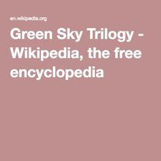 Green Sky Trilogy - Wikipedia, the free encyclopedia