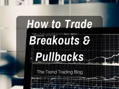 As a trend trader it's important to suit your strategy and entry type to the market conditions. In this article I'll explain whether breakouts or pullbacks are more suitable to the personality of the trend. Forex Trading Tips, Learn Forex Trading, Forex Trading Strategies, Trading Desk, Day Trading, Trading Cards, Trading Quotes, Investing In Stocks, Stock Investing