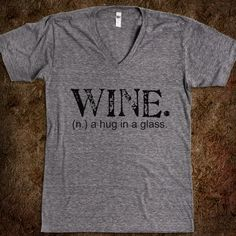 Wine. A Hug in a Glass. Tee (Artistamp) - Jeans and Tees and Travel and Cakes - Skreened T-shirts, Organic Shirts, Hoodies, Kids Tees, Baby One-Pieces and Tote Bags Custom T-Shirts, Organic Shirts, Hoodies, Novelty Gifts, Kids Apparel, Baby One-Pieces | Skreened - Ethical Custom Apparel