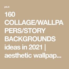 160 COLLAGE/WALLPAPERS/STORY BACKGROUNDS ideas in 2021 | aesthetic wallpapers, aesthetic iphone wallpaper, picture collage wall