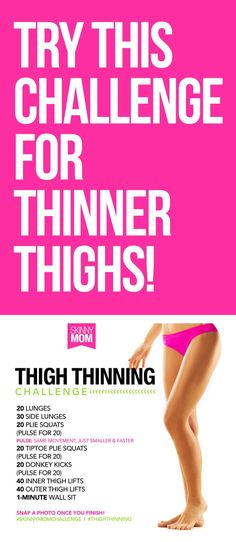 Try this challenge for thinner thighs.