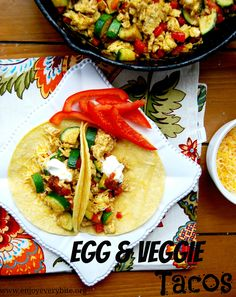 Egg & Veggie Tacos are a healthy high protein, low carb meal that your entire famiy will love.