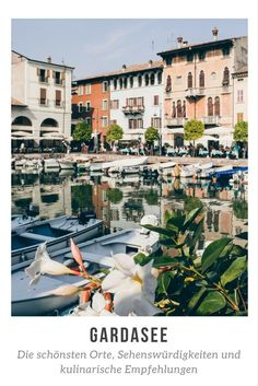 Lake Garda - My tips and highlights for your vacation in Italy travel Happen - My declaration of love to Lake Garda - Italy Vacation, Vacation Trips, Weekend Trips, France Travel, Italy Travel, Arco Italy, Travel Around The World, Around The Worlds, Reisen In Europa