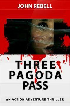 Three Pagoda Pass: An Action Adventure Thriller by John Rebell, http://www.amazon.com/dp/B00E4R6ZEA/ref=cm_sw_r_pi_dp_2M.itb19K0N6V