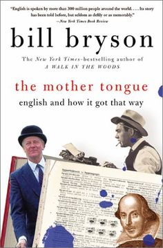 'The Mother Tongue English and how it got that way' by Bill Bryson