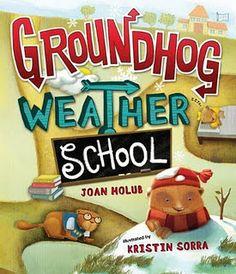 Book, Groundhog Weather School by Joan Molub (Illustrator: Kristin Sorra)