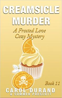 Creamsicle Murder: A Frosted Love Cozy Mystery - Book 11 (Frosted Love Cozy Mysteries) - Kindle edition by Carol Durand, Summer Prescott. Mystery, Thriller & Suspense Kindle eBooks @ Amazon.com.