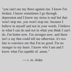 Rm Drake, Im Broken, Drake Quotes, New Me, Truths, Amen, Believe, Prayers, Stress