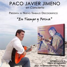 """FUNDACIÓN GUITARRA FLAMENCA www.fundacionguitarraflamenca.com  PACO JAVIER JIMENO """"En Tiempo y Forma"""""""