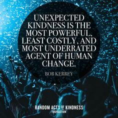 Unexpected Kindness is Powerful! Motivational Thoughts, Inspirational Quotes, Agent Of Change, Speak Life, Kindness Quotes, Most Powerful, Mindfulness Quotes, Mindful Living, Random Acts