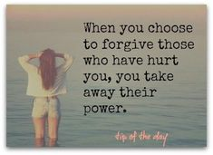 love those who hate you | When You Choose To Forgive Those Who Have Hurt You, You Take Away ...