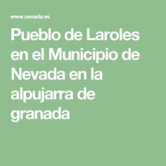 Pueblo de Laroles en el Municipio de Nevada en la alpujarra de granada