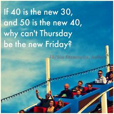 if 40 is the new and 50 is the new why can't thursday be the new friday? Funny Animal Memes, Funny Quotes, No Kidding, Weekday Quotes, Its Friday Quotes, Friday Sayings, Cartoon Jokes, Cartoons, Retro Humor