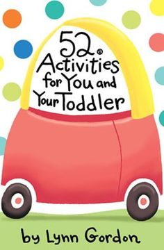 52 Activities for You and Your Toddler. I could probably never have enough of these ideas