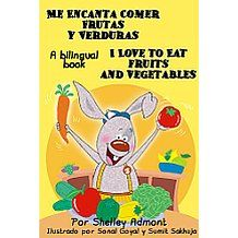 Libros para niños: Me Encanta Comer Frutas y Verduras - I Love to Eat Fruits and Vegetables (Bilingual spanish english): spanish english childrens book, ... books, libros infantiles (I Love to...)
