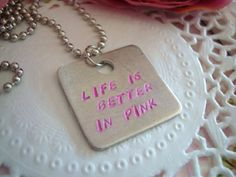 Hand Stamped Life Is Better In Pink Necklace door Wonderfullmoments6, €6.00