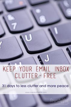 Does your email inbox completely overwhelm you? Here are some great tips to keeping it under control and clutter-free so you can actually get some work done! #overstuffedlife