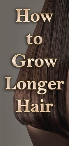 How to Grow Longer Hair Nutrients, tips, homemade scrubs and a lot of info on how to grow healthy hair faster.