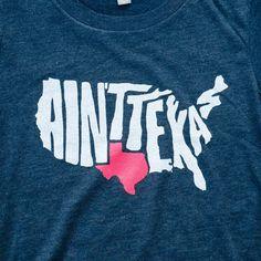 """Ain't Texas"" Women's T-Shirt"