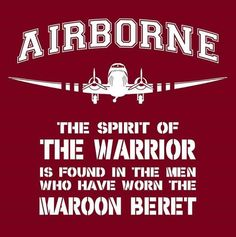 The spirit of the warrior is found in the men who have worn the maroon beret.