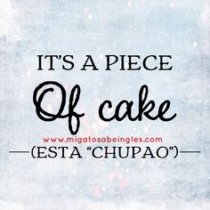 "The maths test was a piece of cake —> El examen de mates estuvo ""chupao"" English Time, Beer Bar, Best Wordpress Themes"