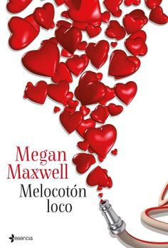 Melocotón loco by Megan Maxwell - Books Search Engine Megan Maxwell Pdf, Megan Maxwell Libros, Got Books, I Love Books, Read Books, Eric Zimmerman, World Of Books, I Love Reading, Latest Books