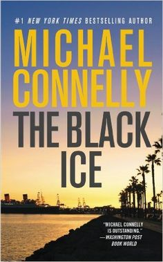 """""""The Black Ice"""" by Michael Connelly {Hieronymus Bosch - book 2}"""