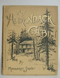 Cover of: An Adirondack cabin by Margaret Sidney