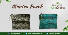 Clean Planet brings to you a contemporary multi-functional Mantra pouch. #MantraPouch #Contemporary #IndieGenius #Pouch #EcoStyle #EcoPouch #Handcrafted