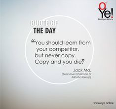 Branding your business is one of the most important steps in building a company. It gives your company a 'unique personality' and establishes a differentiated position in the market that attracts the 'right customers'. As rightly said by Jack Ma, you should earn from your competitors but never copy....  To speak to our branding experts drop us a line at info@oyeonline.com  #SEO #SMO #ecommerce #webdevelopment Digital Strategy, Branding Your Business, S Mo, Smart People, Web Development, Brand You, Quote Of The Day, Ecommerce, Personality