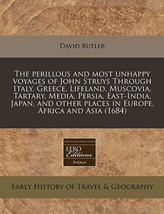 The perillous and a lot of unhappy voyages of John Struys Through Italy, G…: Brand: Author: Cost: (at the time of –… #Travelgoods #Italy