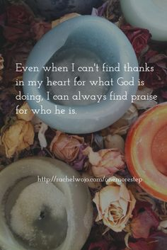 His love, his faithfulness, his guidance, his unending, never-changing love-- these attributes encourage my heart to know that he wants what is best for me. #onemorestep Click through for 21 ways of giving thanks, even through tough circumstances.