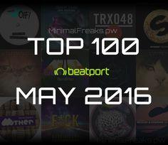 Beatport Top 100 Downloads May 2016 » Minimal Freaks