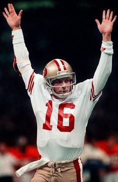 Joe Montana  --  My parents raised me to believe he was the best and we (the 49ers) are the best and ALWAYS WILL BE.