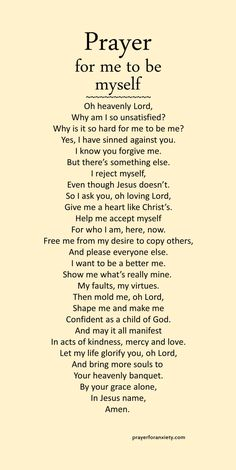 Prayer for me to be myself life quotes quotes quote life inspirational quotes prayer quotes and sayings life pic life pics Prayer Scriptures, Bible Prayers, Faith Prayer, God Prayer, Power Of Prayer, Bible Verses Quotes, Faith Quotes, Prayer For Love, Grateful Prayer