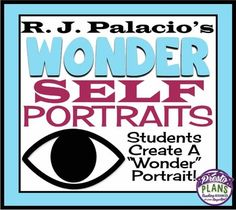 Wonder by R J Palacio:  Students create a Wonder inspired self-portrait.