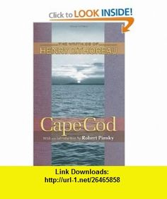 Cape Cod (Henry David Thoreau Works) (9780691118420) Henry David Thoreau, Joseph J. Moldenhauer, Robert Pinsky , ISBN-10: 0691118426  , ISBN-13: 978-0691118420 ,  , tutorials , pdf , ebook , torrent , downloads , rapidshare , filesonic , hotfile , megaupload , fileserve