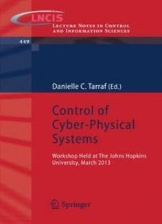 Control Of Cyber-physical Systems: Workshop Held At Johns Hopkins University March 2013 (lecture Notes In Control And Information Sciences) free ebook