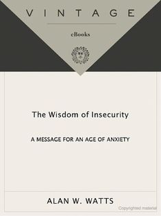 The wisdom of insecurity a message for an age of anxiety alan w ced8b8dd5eedb6ea6c2095c84148d668g fandeluxe Image collections