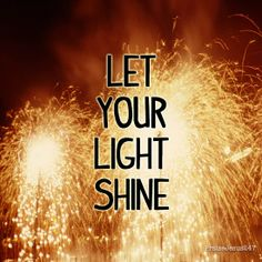 Let your light shine!