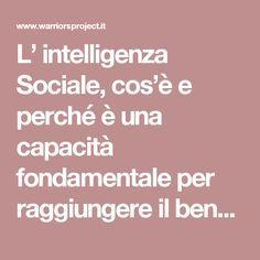 L' intelligenza Sociale, cos'è e perché è una capacità fondamentale per raggiungere il benessere nella vita.