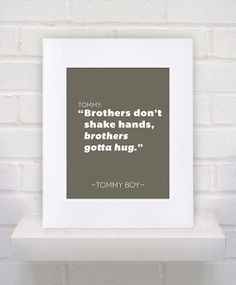 """Tommy Boy Quote  11x14  poster print by KeepItFancy on Etsy, $10.00"" I'd probably put this in my children's room if I ever have more than one son and they shared a room."