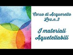 Corso di Acquerello, Lez.n.3: I Materiali Acquerellabili,quali sono e come usarli! Arte per Te - YouTube