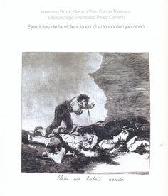 Ejercicios de la violencia en el arte contemporáneo / Valeriano Bozal ... [et al.]