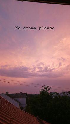 No drama please Sky Quotes, Tumblr Quotes, Mood Quotes, No Drama Quotes, Mood Wallpaper, Wallpaper Quotes, Wallpaper Backgrounds, Sky Aesthetic, Quote Aesthetic