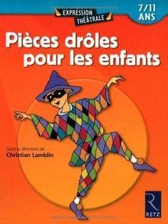 Pièces drôles pour les enfants. 7/11 ans de Christian Lam... https://www.amazon.fr/dp/2725622263/ref=cm_sw_r_pi_dp_N0iixbAFH04FR