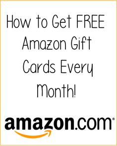 How to Get FREE Amazon Gift Cards Every Month!
