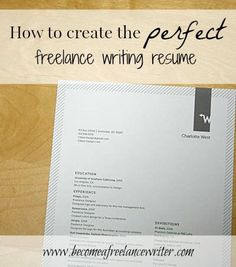 How To Create The Perfect Freelance Writing Resume To Start Getting  Freelance Jobs And Create The  Freelance Writing Resume