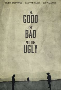 The Good, the Bad, and the Ugly - Poster by disgorgeapocalypse.deviantart.com on @deviantART