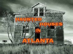 Find top Haunted Houses in Atlanta with our Halloween Guide to Haunted House in Atlanta 2012 edition. It's not for the fainted of heart or kids!